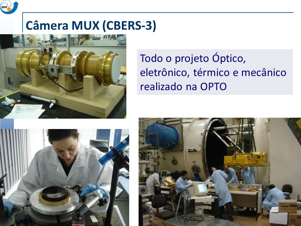 Câmera MUX (CBERS-3) Todo o projeto Óptico, eletrônico, térmico e mecânico realizado na OPTO
