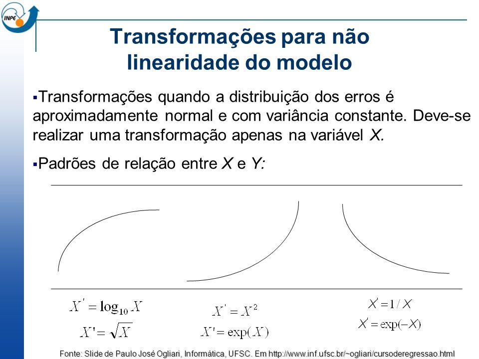 Transformações para não linearidade do modelo Transformações quando a distribuição dos erros é aproximadamente normal e com variância constante. Deve-