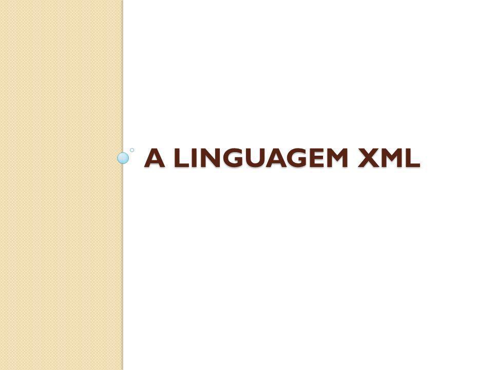 A LINGUAGEM XML