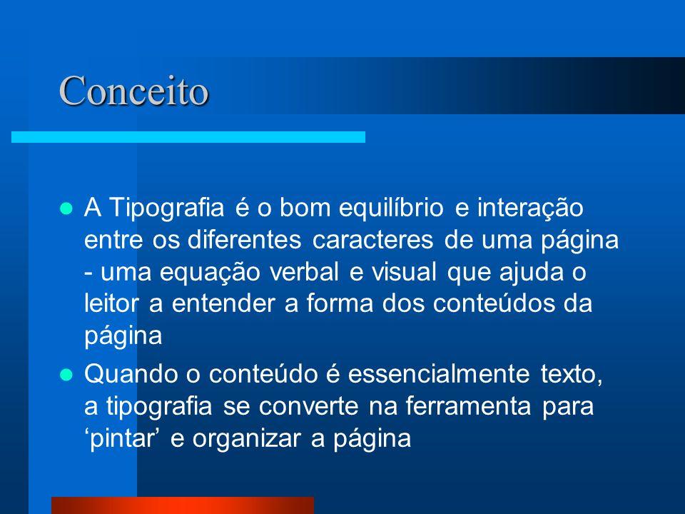 A Tipografia tem um duplo papel na comunicação: Verbal e Visual Uma boa tipografia estabelece uma hierarquia visual que facilita a leitura, ao proporcionar tanto interrupções visuais como ênfases gráficas, que ajudam o leitor a entender a relação entre o texto e a imagem, entre os títulos e os blocos de textos