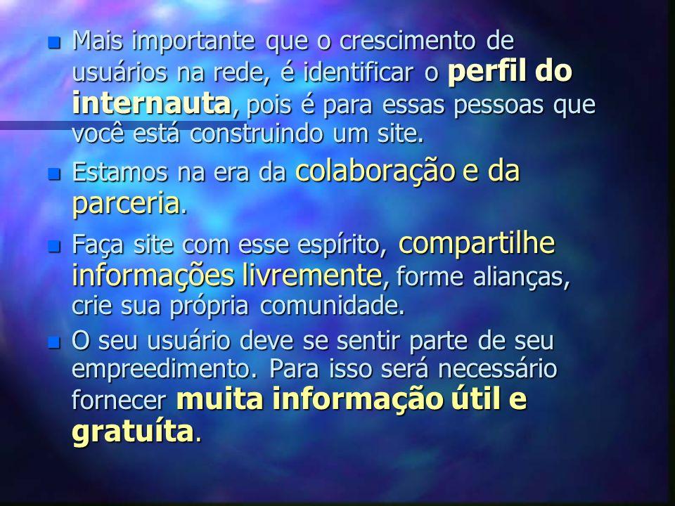 O que o usuário quer??? n O usuário da rede não paga para ver propaganda. n Ele quer se informar e irá navegar em sites que lhe ofereçam informações ú