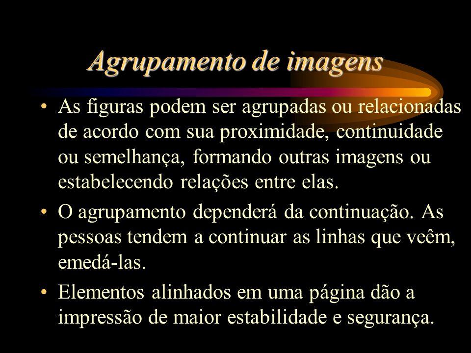 Agrupamento de imagens As figuras podem ser agrupadas ou relacionadas de acordo com sua proximidade, continuidade ou semelhança, formando outras imagens ou estabelecendo relações entre elas.