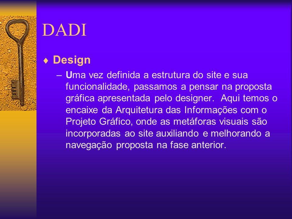 DADI Design –Uma vez definida a estrutura do site e sua funcionalidade, passamos a pensar na proposta gráfica apresentada pelo designer. Aqui temos o