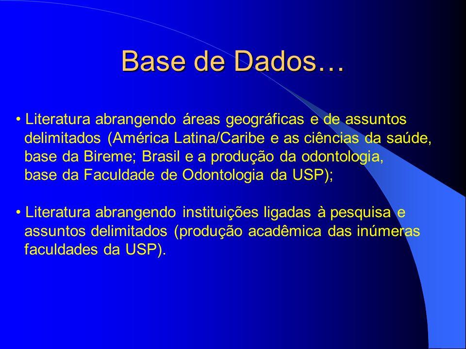 Base de Dados… Literatura abrangendo áreas geográficas e de assuntos delimitados (América Latina/Caribe e as ciências da saúde, base da Bireme; Brasil