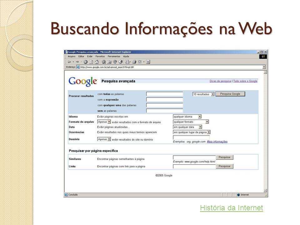 Buscando Informações na Web História da Internet