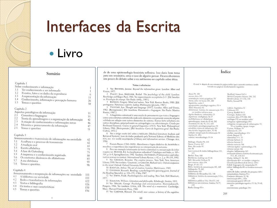 Interfaces da Escrita Jornais Adaptados a uma atitude de atenção flutuante; No território quadriculado do livro precisamos de índices, sumários, etc.