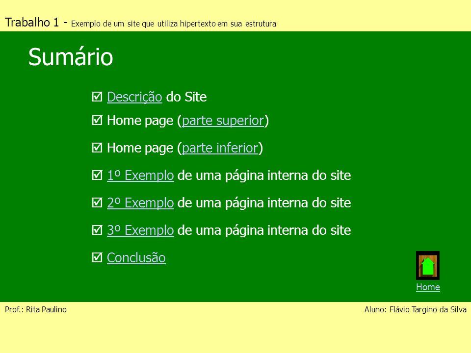 Trabalho 1 - Exemplo de um site que utiliza hipertexto em sua estrutura Prof.: Rita PaulinoAluno: Flávio Targino da Silva Sumário Descrição do SiteDes