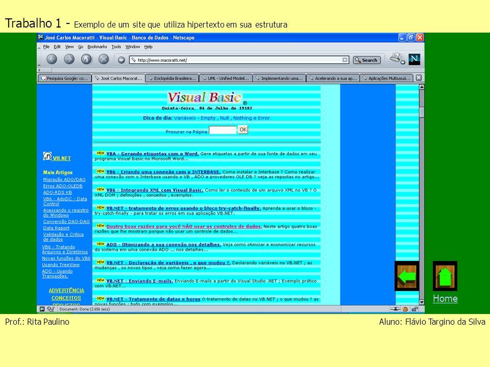 Trabalho 1 - Exemplo de um site que utiliza hipertexto em sua estrutura Prof.: Rita PaulinoAluno: Flávio Targino da Silva Home