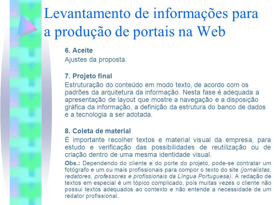 Levantamento de informações para a produção de portais na Web 6.