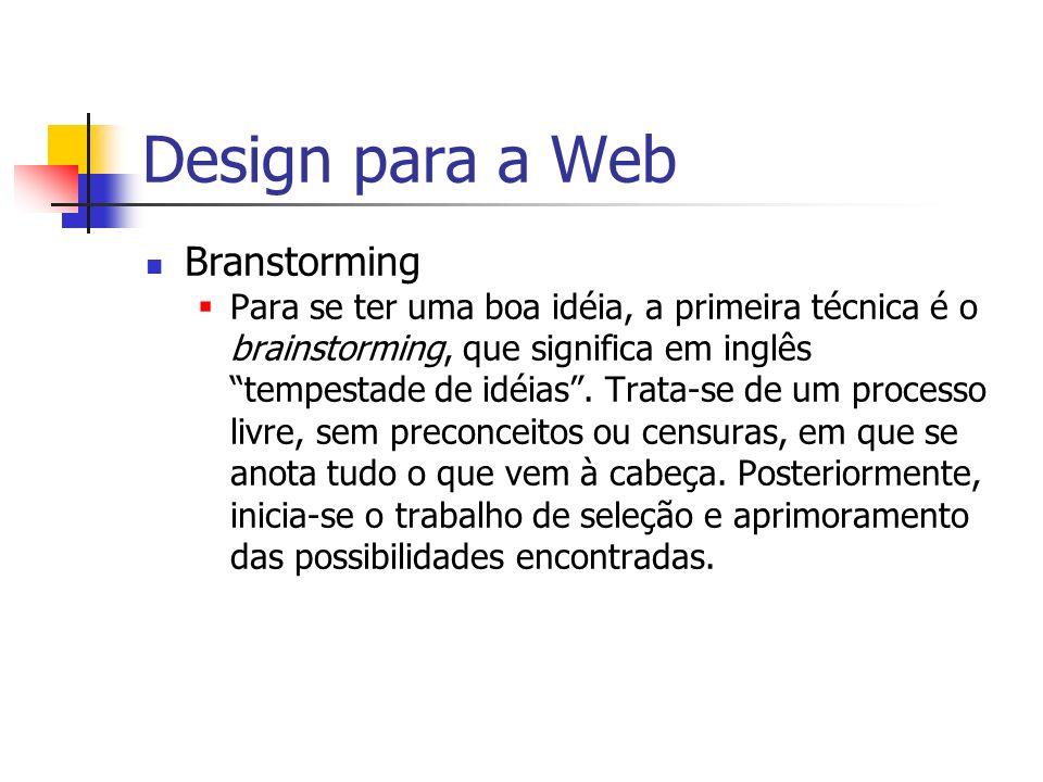 Design para a Web Layout Até mesmo uma idéia pode ser representada em croquis ou rabiscos.