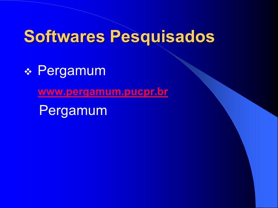Softwares Pesquisados Pergamum www.pergamum.pucpr.br Pergamum