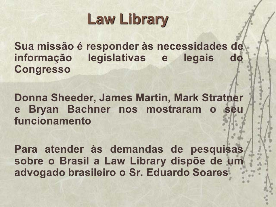Law Library Sua missão é responder às necessidades de informação legislativas e legais do Congresso Donna Sheeder, James Martin, Mark Stratner e Bryan
