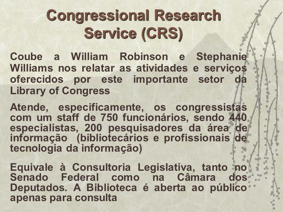 Congressional Research Service (CRS) Coube a William Robinson e Stephanie Williams nos relatar as atividades e serviços oferecidos por este importante