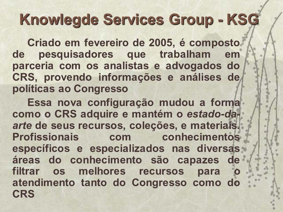 Knowlegde Services Group - KSG Criado em fevereiro de 2005, é composto de pesquisadores que trabalham em parceria com os analistas e advogados do CRS,
