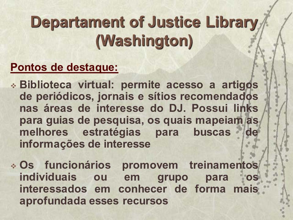 Pontos de destaque: Biblioteca virtual: permite acesso a artigos de periódicos, jornais e sítios recomendados nas áreas de interesse do DJ. Possui lin