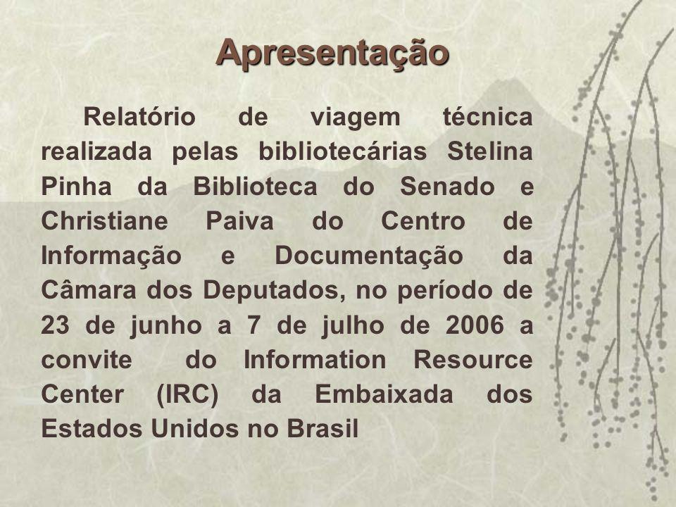 Apresentação Relatório de viagem técnica realizada pelas bibliotecárias Stelina Pinha da Biblioteca do Senado e Christiane Paiva do Centro de Informaç