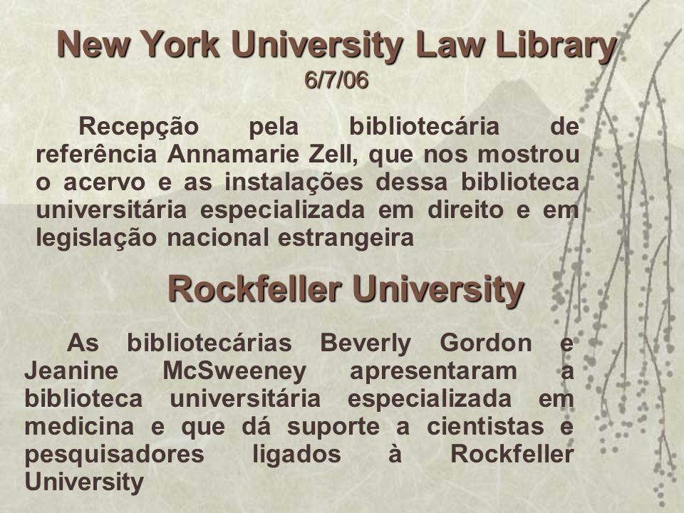 New York University Law Library 6/7/06 Recepção pela bibliotecária de referência Annamarie Zell, que nos mostrou o acervo e as instalações dessa bibli