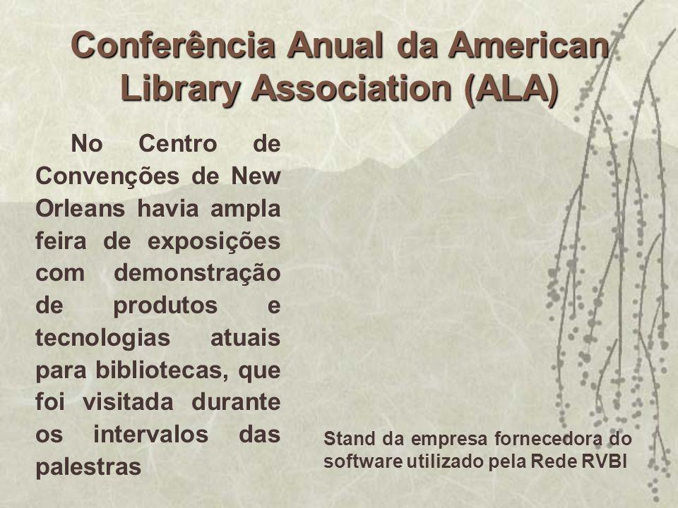 No Centro de Convenções de New Orleans havia ampla feira de exposições com demonstração de produtos e tecnologias atuais para bibliotecas, que foi vis