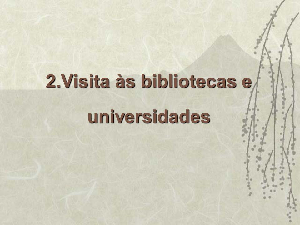 2.Visita às bibliotecas e universidades