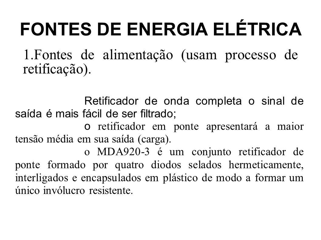 FONTES DE ENERGIA ELÉTRICA Reguladores de tensão com CIs Reguladores de Tensão Os CIs (circuitos integrados) substituem, e com muitas vantagens, os circuitos convencionais (ou discretos).