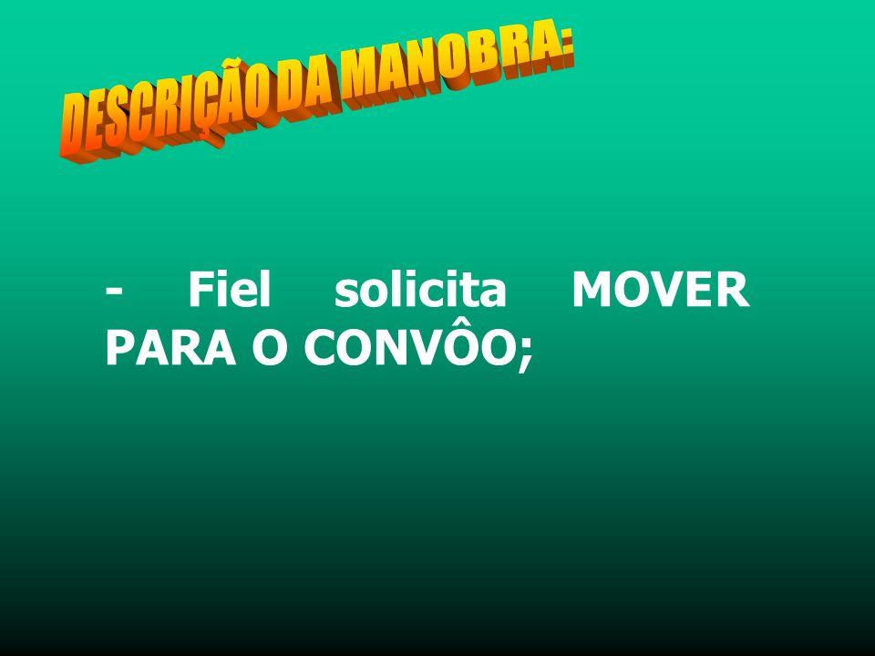- Fiel solicita MOVER PARA O CONVÔO;