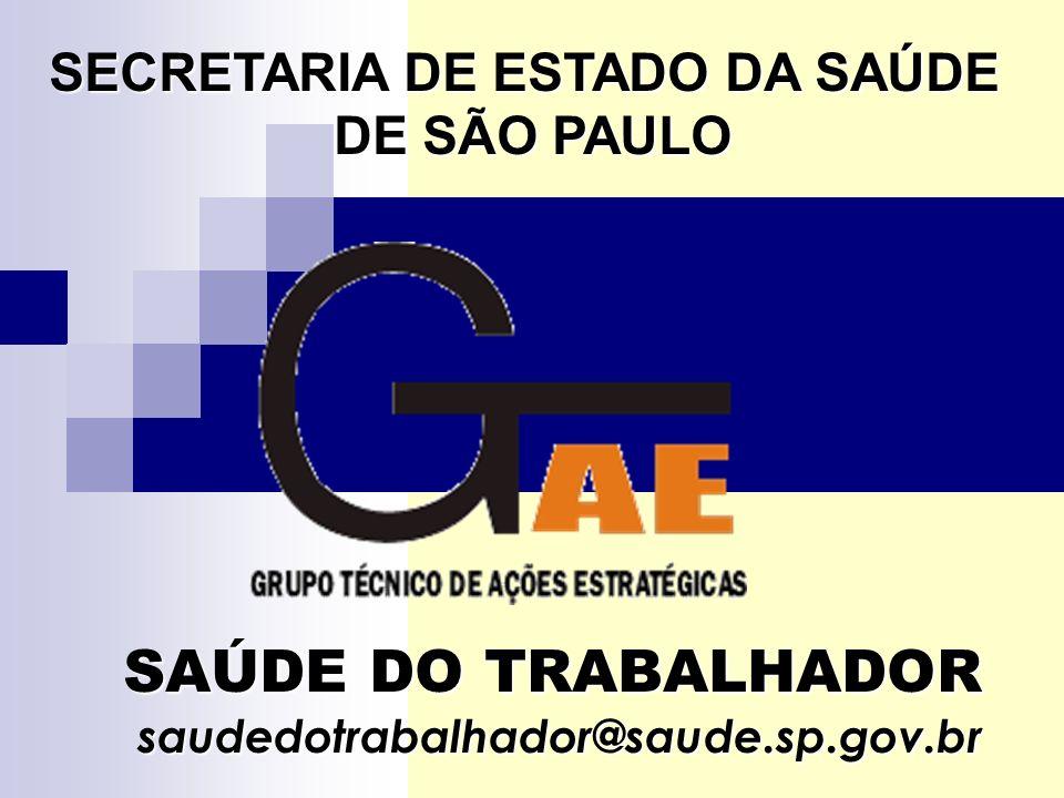 SAÚDE DO TRABALHADOR saudedotrabalhador@saude.sp.gov.br SECRETARIA DE ESTADO DA SAÚDE DE SÃO PAULO