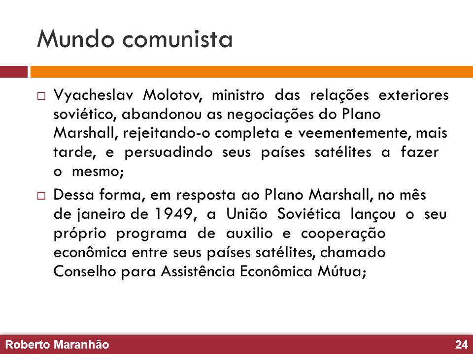 Roberto Maranhão24 Roberto Maranhão24 Mundo comunista Vyacheslav Molotov, ministro das relações exteriores soviético, abandonou as negociações do Plan