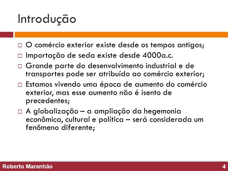 Roberto Maranhão5 Roberto Maranhão5 Comércio exterior Uma das principais discussões a respeito do comércio exterior é a respeito da imposição de tarifas; Duas correntes – auto suficiência em um extremo e livre comércio no outro – guiam os discursos mas são impraticáveis;