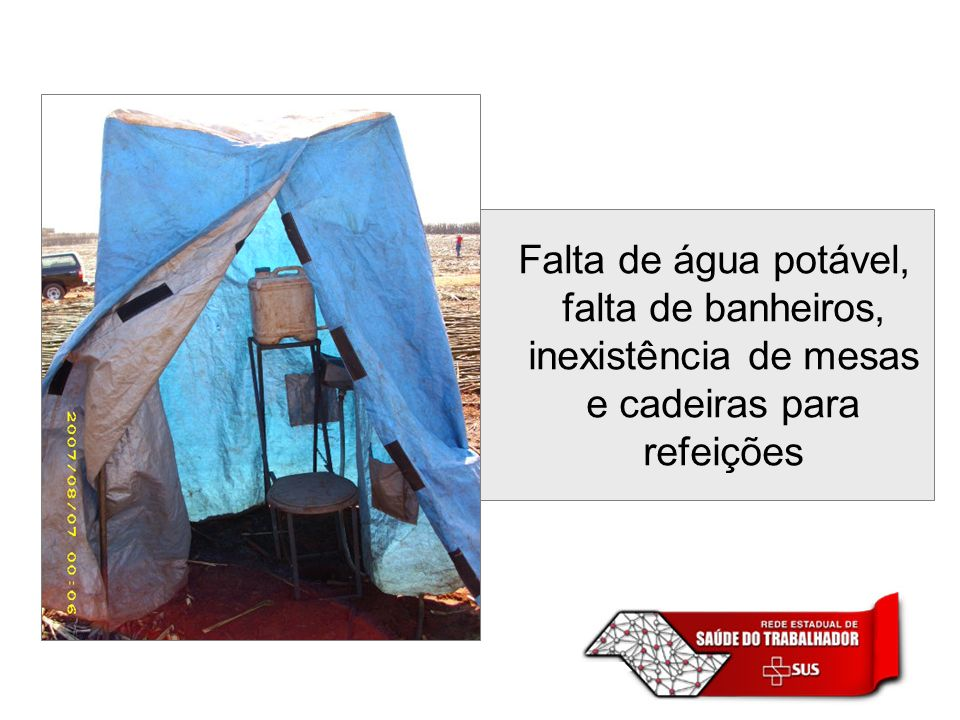 Falta de água potável, falta de banheiros, inexistência de mesas e cadeiras para refeições