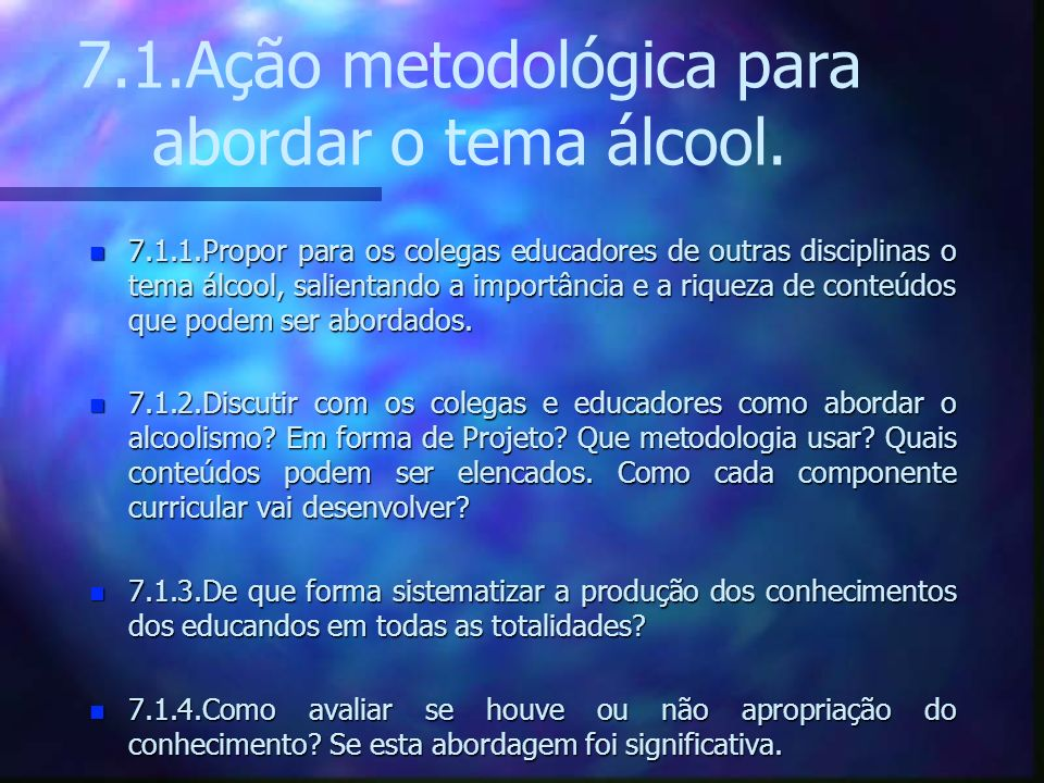 7.1.Ação metodológica para abordar o tema álcool.