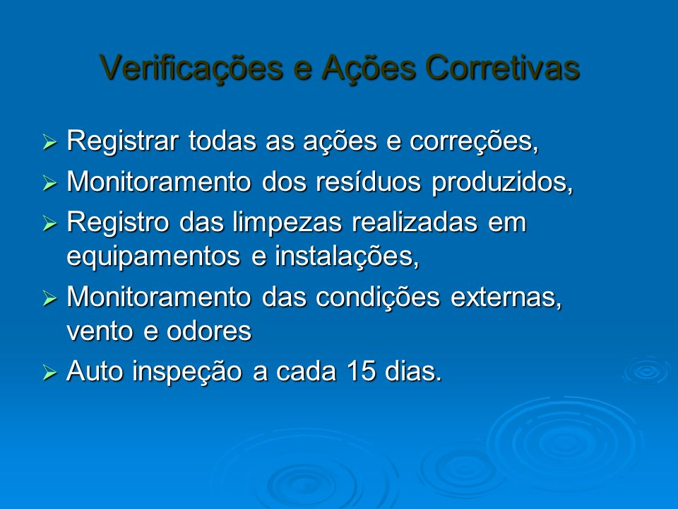 Verificações e Ações Corretivas Registrar todas as ações e correções, Registrar todas as ações e correções, Monitoramento dos resíduos produzidos, Mon