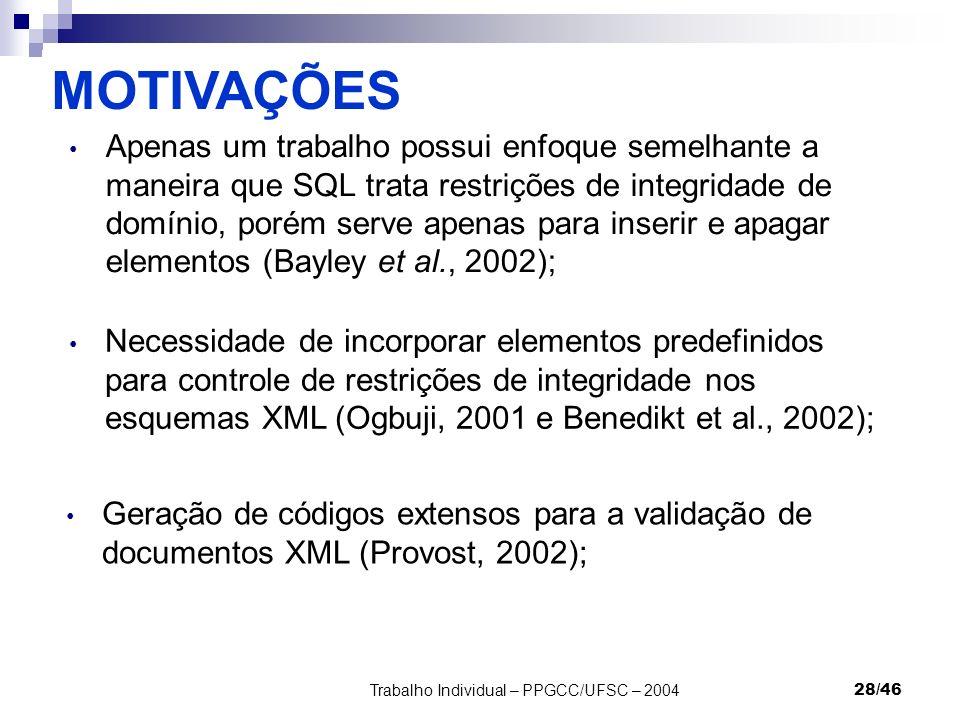 Trabalho Individual – PPGCC/UFSC – 200428/46 Conclusões Apenas um trabalho possui enfoque semelhante a maneira que SQL trata restrições de integridade