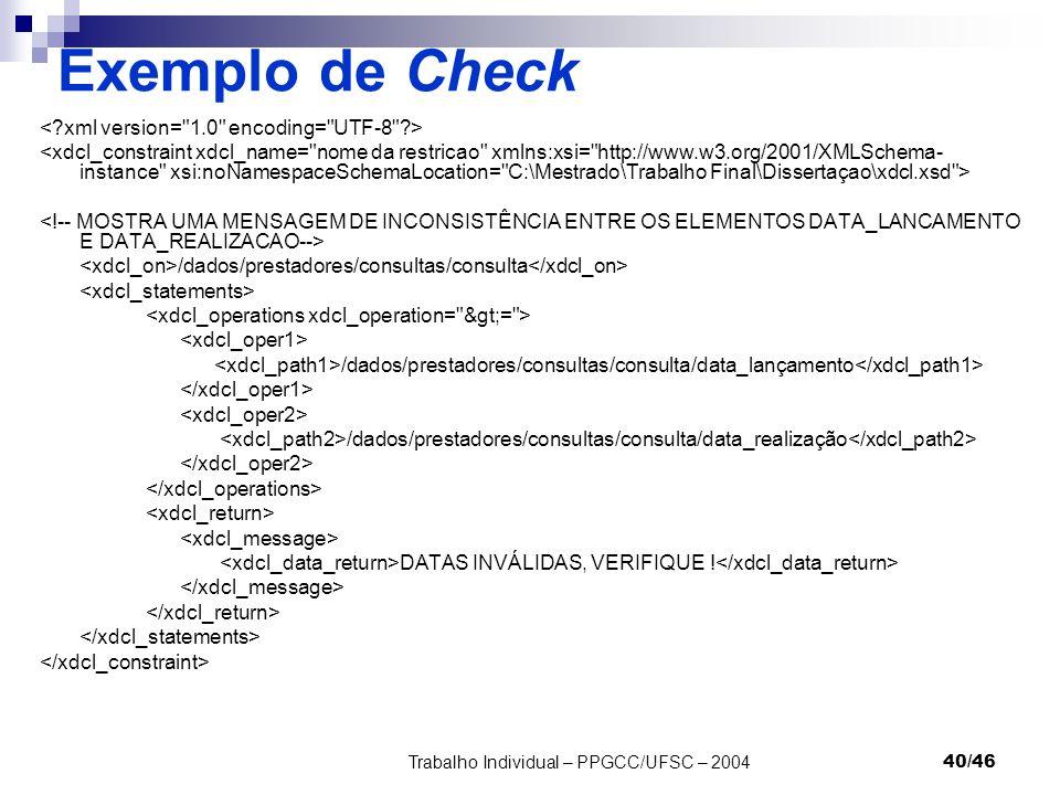 Trabalho Individual – PPGCC/UFSC – 200440/46 Exemplo de Check /dados/prestadores/consultas/consulta /dados/prestadores/consultas/consulta/data_lançame