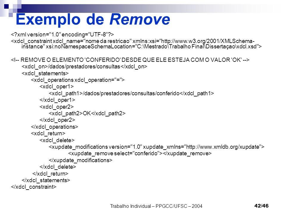Trabalho Individual – PPGCC/UFSC – 200442/46 Exemplo de Remove /dados/prestadores/consultas /dados/prestadores/consultas/conferido OK