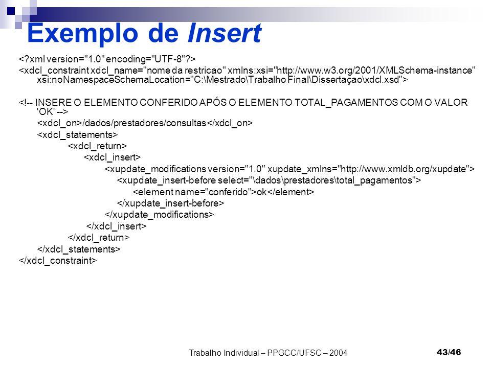 Trabalho Individual – PPGCC/UFSC – 200443/46 Exemplo de Insert /dados/prestadores/consultas ok