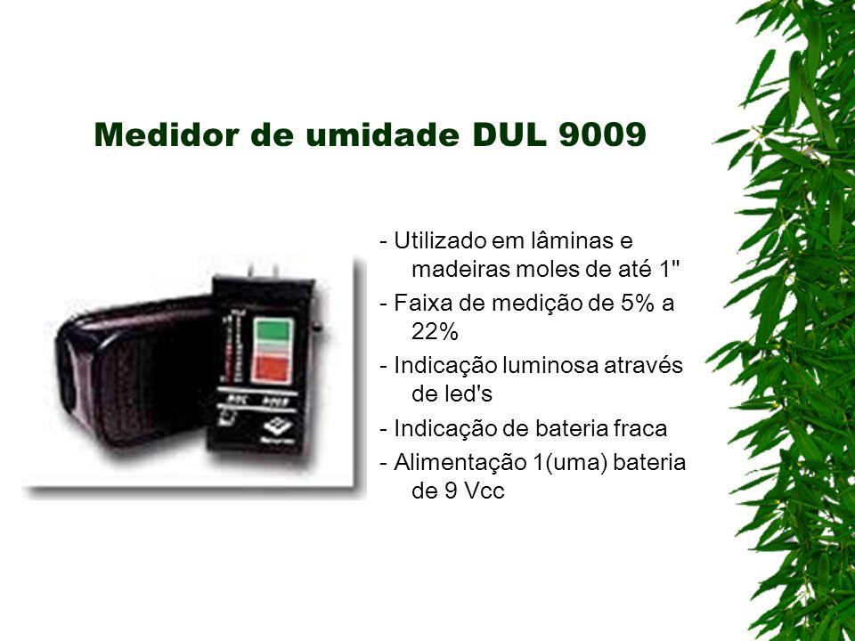 Medidor de umidade DUL 9009 - Utilizado em lâminas e madeiras moles de até 1