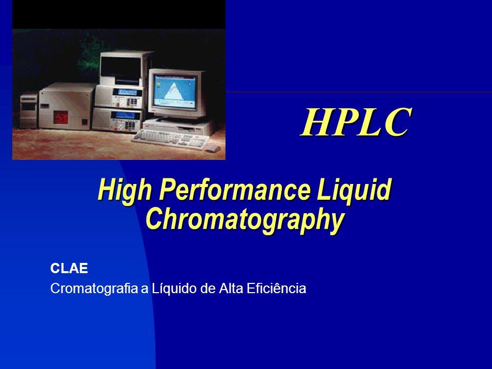 High Performance Liquid Chromatography CLAE Cromatografia a Líquido de Alta Eficiência HPLC