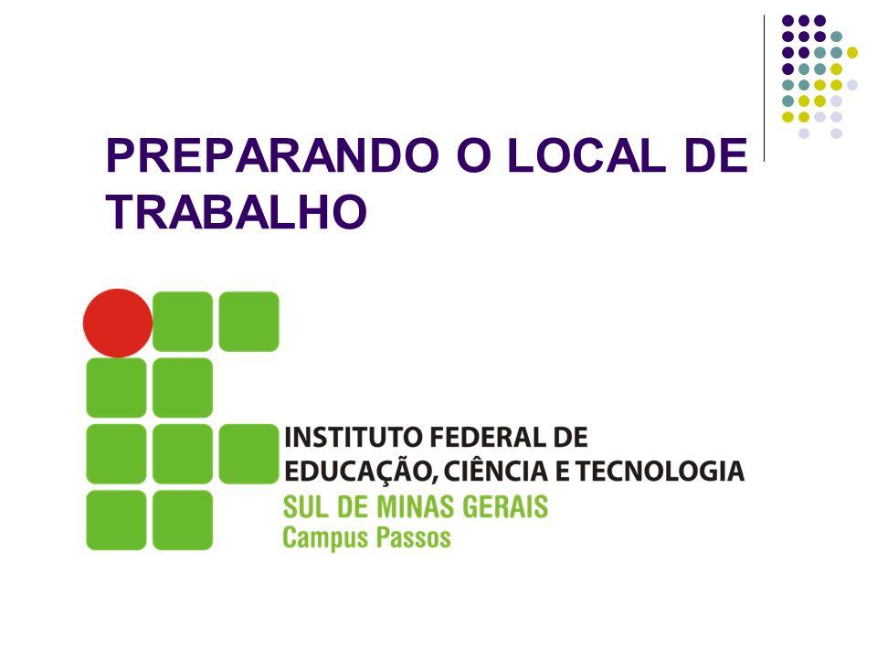 PREPARANDO O LOCAL DE TRABALHO