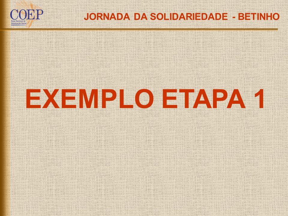 JORNADA DA SOLIDARIEDADE - BETINHO EXEMPLO ETAPA 1