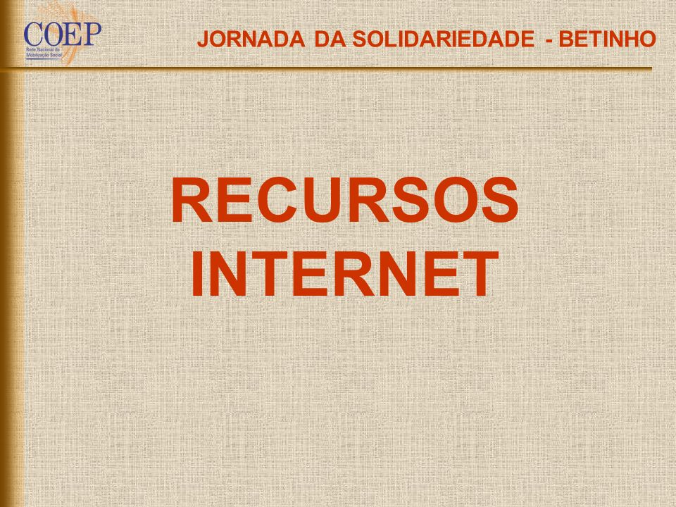 JORNADA DA SOLIDARIEDADE - BETINHO RECURSOS INTERNET