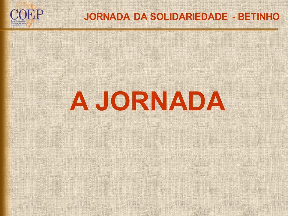 JORNADA DA SOLIDARIEDADE - BETINHO Todas as equipes inscritas e ativas na Jornada terão sua participação reconhecida.