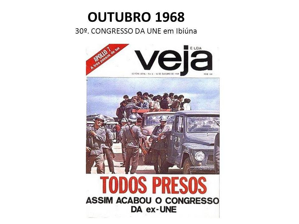 OUTUBRO 1968 30º. CONGRESSO DA UNE em Ibiúna