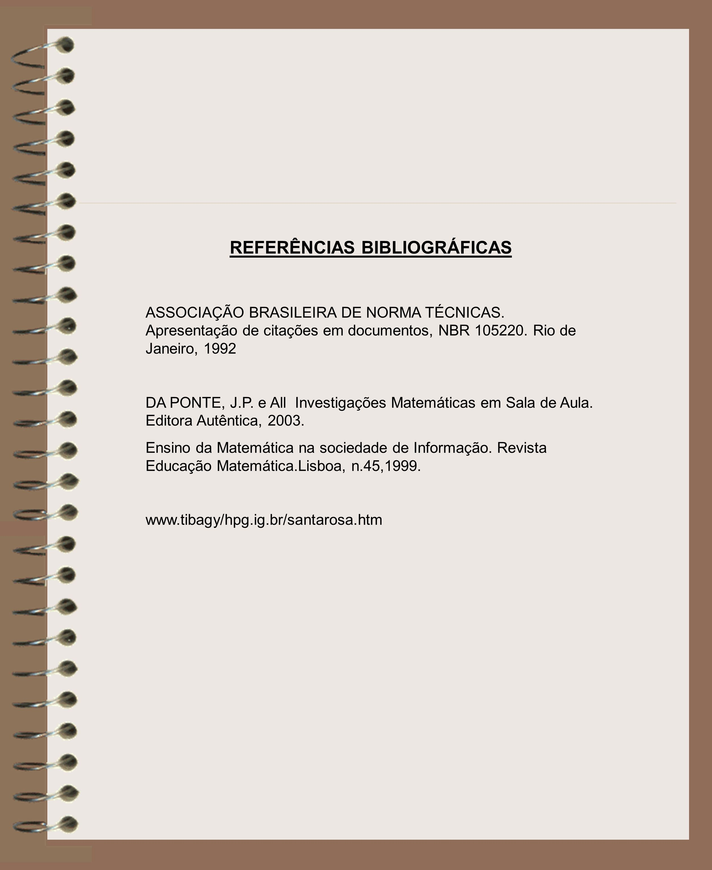 REFERÊNCIAS BIBLIOGRÁFICAS ASSOCIAÇÃO BRASILEIRA DE NORMA TÉCNICAS.