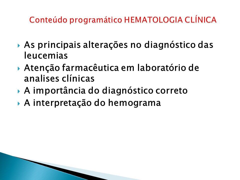 As principais alterações no diagnóstico das leucemias Atenção farmacêutica em laboratório de analises clínicas A importância do diagnóstico correto A interpretação do hemograma