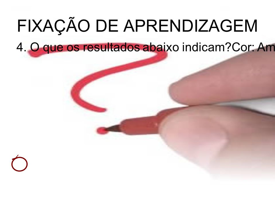 FIXAÇÃO DE APRENDIZAGEM 4.