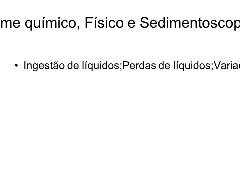 URINÁLISE: Exame químico, Físico e Sedimentoscopia-Revisão Geral Ingestão de líquidos;Perdas de líquidos;Variações na secreção do ADH;Débito urinário médio 1.200 – 1.500 ml;Normal 600 – 2000 ml