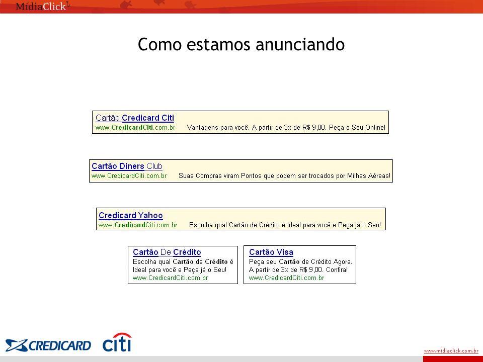 www.midiaclick.com.br Como estamos anunciando