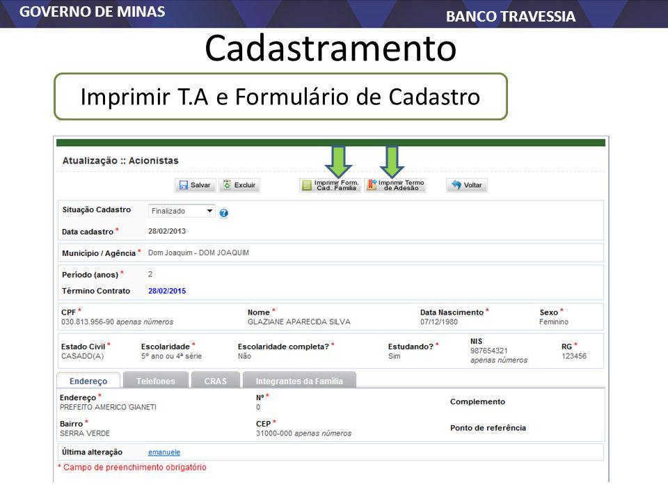 GOVERNO DE MINAS BANCO TRAVESSIA Cadastramento Imprimir T.A e Formulário de Cadastro