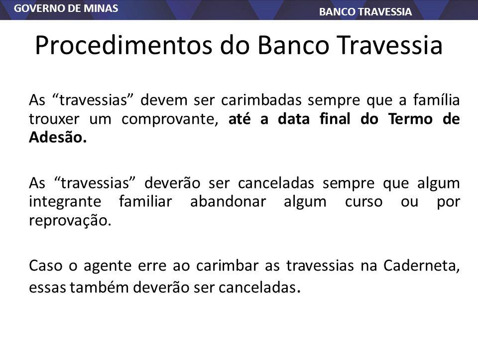 GOVERNO DE MINAS BANCO TRAVESSIA Procedimentos do Banco Travessia As travessias devem ser carimbadas sempre que a família trouxer um comprovante, até a data final do Termo de Adesão.