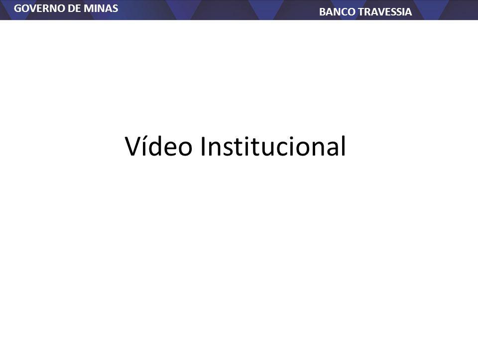 GOVERNO DE MINAS BANCO TRAVESSIA Estudamos para aprender o que não sabemos.